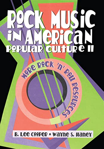 9781560238775: Rock Music in American Popular Culture II: More Rock ¿n¿ Roll Resources (Haworth popular culture)