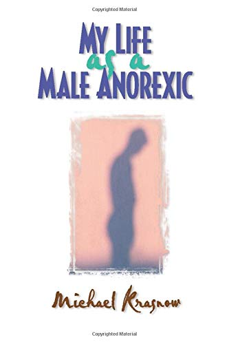 9781560238836: My Life as a Male Anorexic