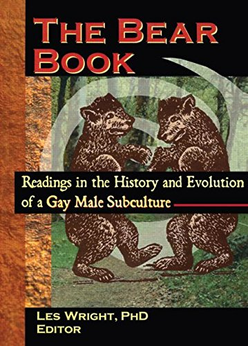 9781560238904: The Bear Book: Readings in the History and Evolution of a Gay Male Subculture (Haworth Gay & Lesbian Studies)