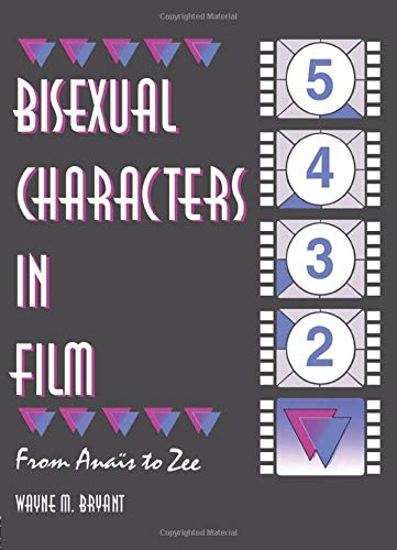 Bisexual Characters in Film: From Ana?s to: Dececco Phd, John,