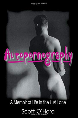 9781560238980: Autopornography: A Memoir of Life in the Lust Lane (Haworth Gay & Lesbian Studies)