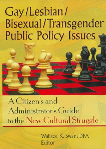 Gay/Lesbian/Bisexual/Transgender Public Policy Issues: A Citizen's and ...