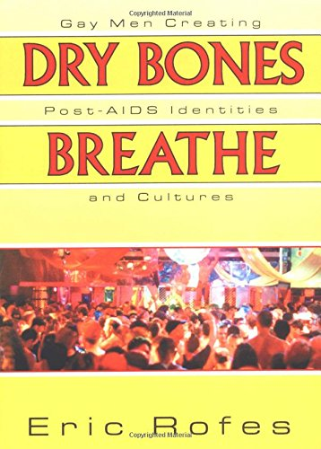 9781560239345: Dry Bones Breathe: Gay Men Creating Post-AIDS Identities and Cultures