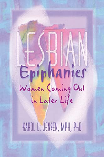 9781560239635: Lesbian Epiphanies: Women Coming Out in Later Life (Haworth Gay & Lesbian Studies)