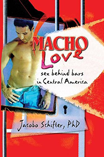 9781560239666: Macho Love: Sex Behind Bars in Central America (Studies in Functional and Structural Linguistics, 0165-7712)