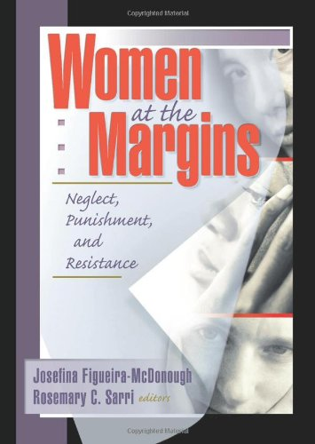 9781560239710: Women at the Margins: Neglect, Punishment, and Resistance (Haworth Innovations in Feminist Studies)