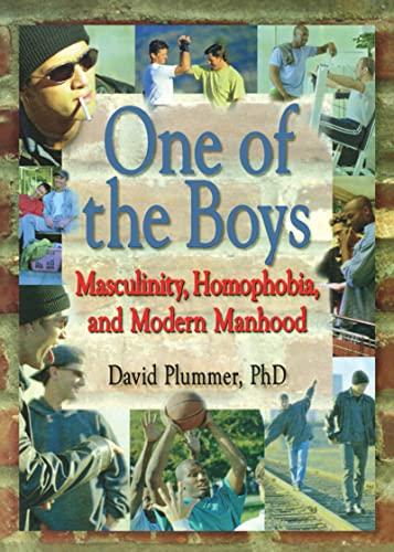 9781560239741: One of the Boys: Masculinity, Homophobia, and Modern Manhood (Haworth Gay & Lesbian Studies)