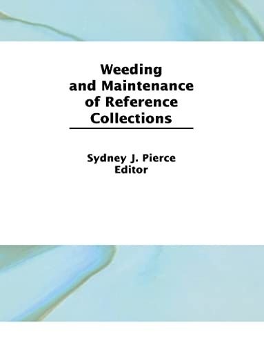 Weeding and Maintenance of Reference Collections (Reference Librarian Series): J.Sydney. Pierce