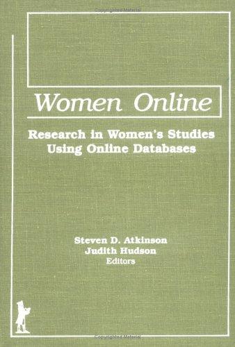 Women Online: Research in Women's Studies Using: Atkinson, Steven D,