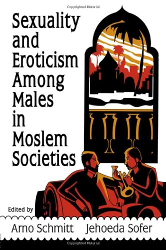 9781560240471: Sexuality and Eroticism Among Males in Moslem Societies (Haworth Gay & Lesbian Studies)