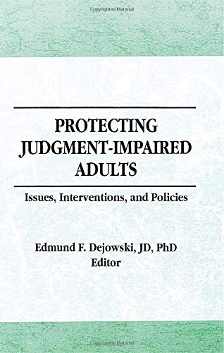 9781560240549: Protecting Judgment-Impaired Adults: Issues, Interventions, and Policies