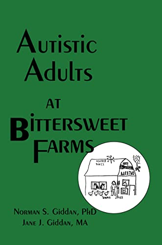 9781560240570: Autistic Adults at Bittersweet Farms (Haworth Series in Socio-horticulture)
