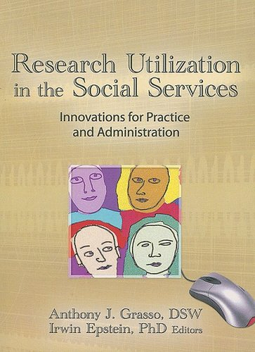 9781560240716: Research Utilization in the Social Services: Innovations for Practice and Administration (Haworth Social Administration)