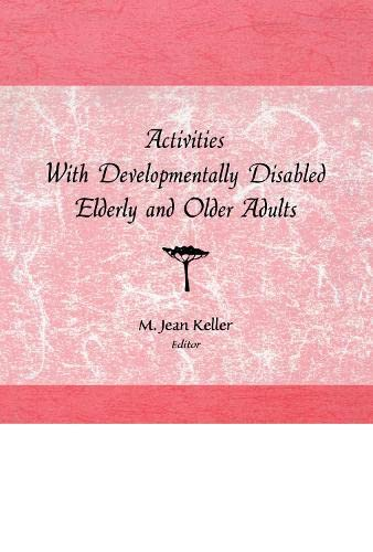 Activities With Developmentally Disabled Elderly and Older Adults (Activities Adaptation and Aging ...