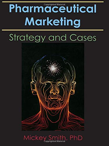 9781560241102: Pharmaceutical Marketing: Strategy and Cases