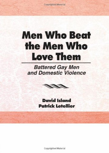 9781560241126: Men Who Beat the Men Who Love Them: Battered Gay Men and Domestic Violence (Haworth Gay and Lesbian Studies)