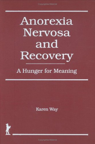 9781560241300: Anorexia Nervosa and Recovery: A Hunger for Meaning (Haworth Women's Studies)