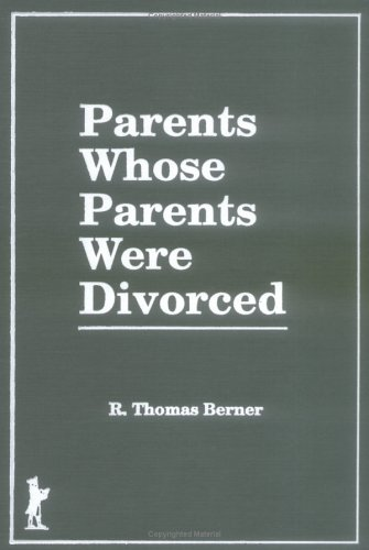 9781560241386: Parents Whose Parents Were Divorced (Haworth Marriage and the Family)