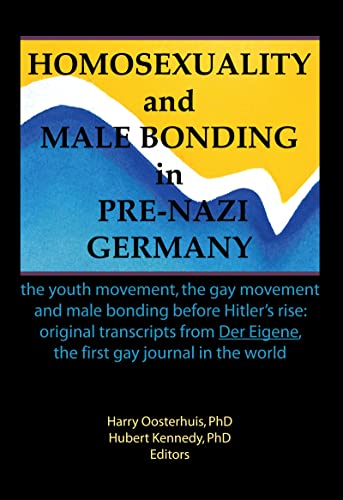 9781560241645: Homosexuality and Male Bonding in Pre-Nazi Germany: the youth movement, the gay movement, and male bonding before Hitler's rise: The Youth Movement, ... in the World (Research on homosexuality)