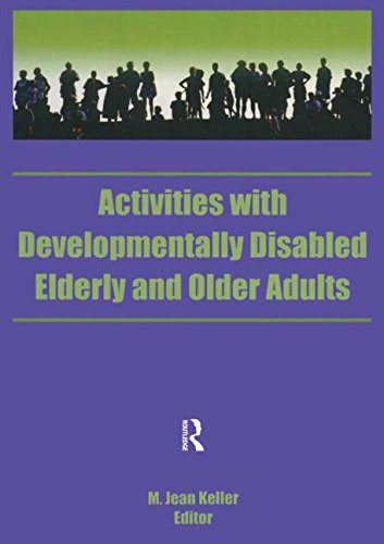 9781560241744: Activities With Developmentally Disabled Elderly and Older Adults (Activities, Adaptation and Aging, Vol 15, No 1 & 2)
