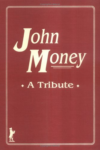 9781560241904: John Money: A Tribute (Journal of Psychology & Human Sexuality)