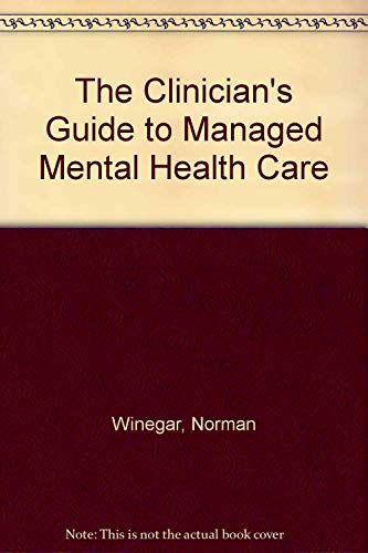 9781560242048: The Clinician's Guide to Managed Mental Health Care