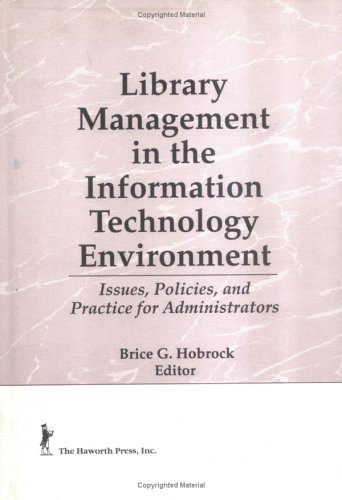 9781560242307: Library Management in the Information Technology Environment: Issues, Policies, and Practice for Administrators