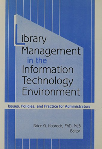 9781560242314: Library Management in the Information Technology Environment: Issues, Policies, and Practice for Administrators