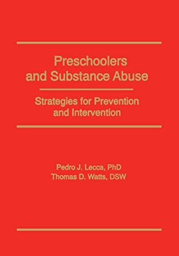 Preschoolers and Substance Abuse: Strategies for Prevention: Pedro J Lecca,