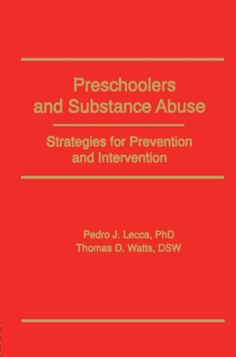 Preschoolers and Substance Abuse: Strategies for Prevention: Bruce Carruth; Pedro