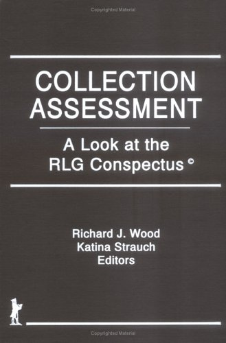 9781560242581: Collection Assessment: A Look at the RLG Conspectus (Acquisitions Librarian Series)