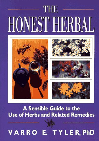 9781560242871: The Honest Herbal: A Sensible Guide to the Use of Herbs and Related Remedies