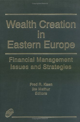 Wealth Creation in Eastern Europe: Financial Management Issues and Strategies [Journal of ...
