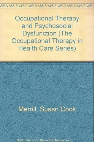 9781560243311: Occupational Therapy and Psychosocial Dysfunction (The Occupational Therapy in Health Care Series)