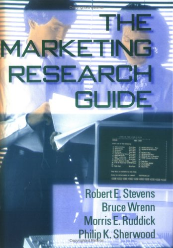 The Marketing Research Guide: Winston, William, Stevens,