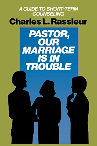 9781560243502: Pastor, Our Marriage Is in Trouble: A Guide to Short-Term Counseling