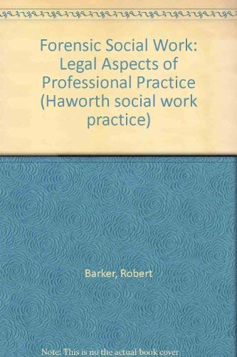 9781560243519: Forensic Social Work: Legal Aspects of Professional Practice (Haworth Social Work Practice)