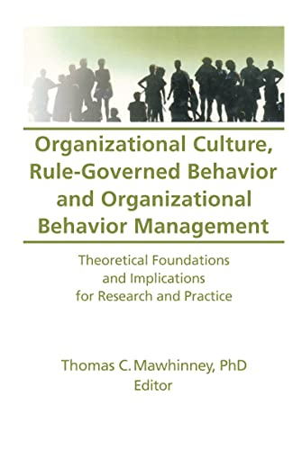 9781560243595: Organizational Culture, Rule-Governed Behavior and Organizational Behavior Management: Theoretical Foundations and Implications for Research and ... Behavior Management , Vol 12, No 2)