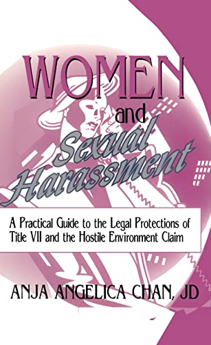 Women and Sexual Harassment: A Practical Guide to the Legal Protections of Title VII and the Hostile Environment Claim (Haworth Legal Information) (1560244089) by Robert C Berring; Anja A Chan