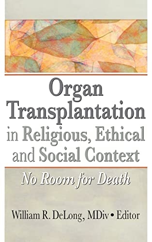 9781560244707: Organ Transplantation in Religious, Ethical, and Social Context: No Room for Death
