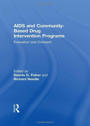 AIDS and Community-Based Drug Intervention Programs: Evaluation and Outreach: Fisher, Dennis, ...