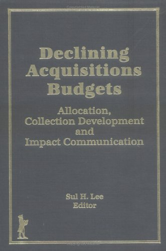 9781560246138: Declining Acquisitions Budgets: Allocation, Collection Development and Impact Communication