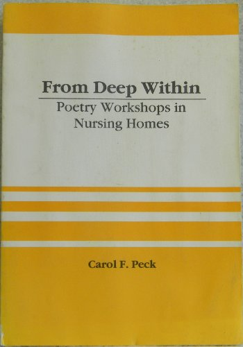 9781560246220: From Deep Within: Poetry Workshops in Nursing Homes (Monograph Published Simultaneously As Activities, Adaptation & Aging , Vol 13, No 3)