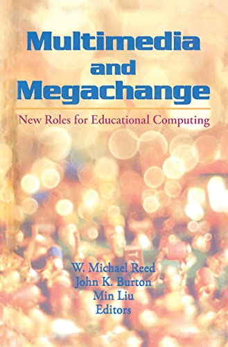 9781560246930: Multimedia and Megachange: New Roles for Educational Computing