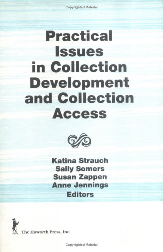 Practical Issues in Collection Development and Collection Access (1560247339) by Jennings, Anne; Somers; Zappen, Susan H.; Strauch, A Bruce