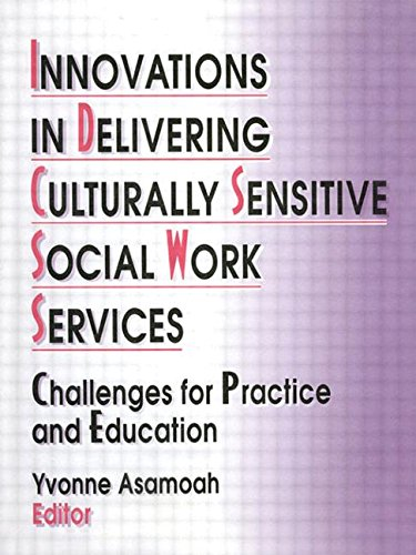 9781560248125: Innovations in Delivering Culturally Sensitive Social Work Services: Challenges for Practice and Education (Monograph Published Simultaneously As the ... of Multicultural Social Work , Vol 4, No 4)