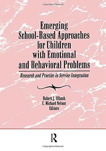 Emerging School-Based Approaches for Children with Emotional: Robert J. Illback;