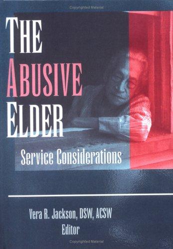 9781560248453: The Abusive Elder: Service Considerations