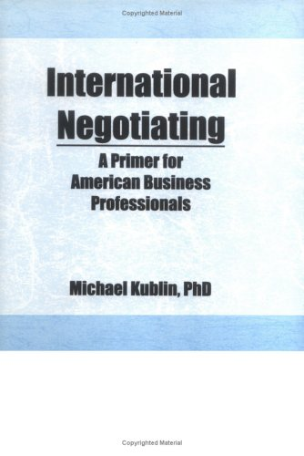 9781560248545: International Negotiating: A Primer for American Business Professionals
