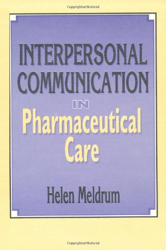 9781560248668: Interpersonal Communication in Pharmaceutical Care (Pharmaceutical Science)